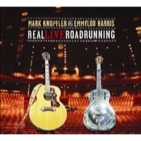 Mark Knopfler & Emmylou Harris: Real Live Roadrunning