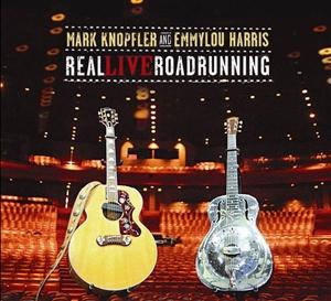 Mark Knopfler Amp Emmylou Harris Real Live Roadrunning