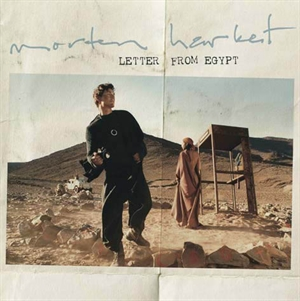 Harket, Morten: Letter From Egypt