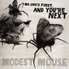 Modest Mouse: No One's First, And You're Next