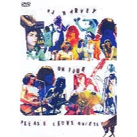 PJ Harvey: On Tour - Please Leave Queitly (DVD)