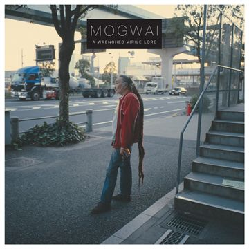 Mogwai: A Wrenched Virile Love