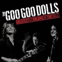 Goo Goo Dolls: Greatest Hits Volume One - The Singles