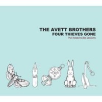 Avett Brothers, The: Four Thieves Gone - The Robbinsville Sessions