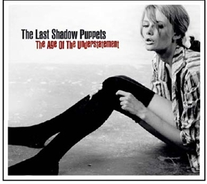 Last Shadow Puppets, The: The Age Of The Understatement (Vinyl)