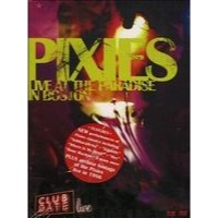 Pixies: Live at the Paradise in Boston