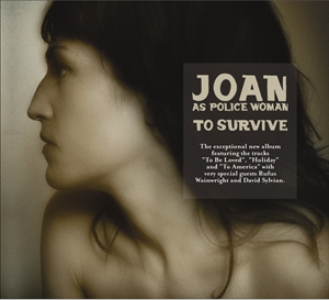 Joan As Police Woman: To Survive