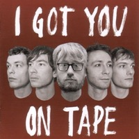 I Got You On Tape: I Got You On Tape (CD)