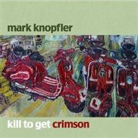 Knopfler, Mark: Kill To Get Grimson