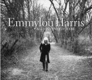 Harris, Emmylou: All I Entended To Be