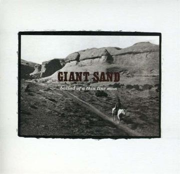 Giant Sand: Ballad Of A Thin Line Man (Vinyl)