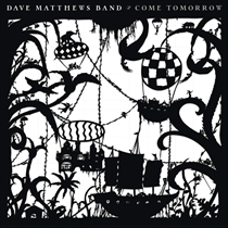 Dave Matthews Band: Come Tomorrow (2xVinyl)