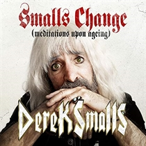Smalls, Derek: Smalls Change-Meditations Upon Ageing (CD)