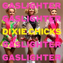 Dixie Chicks: Gaslighter (Vinyl)