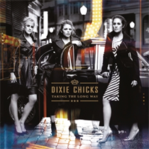DIXIE CHICKS: TAKING THE LONG
