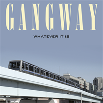 Gangway: Whatever It Is - Signeret (CD)