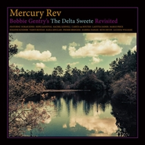Mercury Rev: Bobby Gentry's The Delta Sweete Revisited (CD)