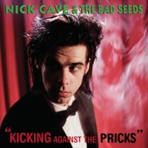 Cave Nick & The Bad Seeds: Kicking Against The Pricks (CD)