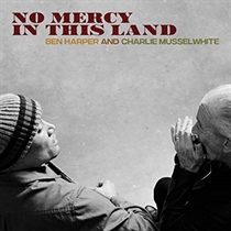 Harper, Ben and Charlie Musselwhite: No Mercy In This Land (Vinyl)