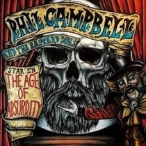Campbell, Phil And The Bastard Sons: The Age Of Absurdity (CD)