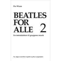Wium, Per: Beatles For Alle 2 (Bog)