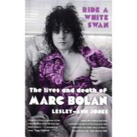 Bolan, Marc: Ride a White Swan - The Live And Death Of Marc Bolan (Bog)