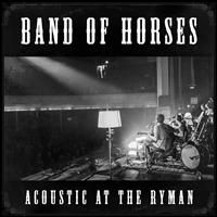 Band Of Horses: Acoustic At The Ryman (CD)