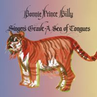 Bonnie Prince Billy: Singer's Grave A Sea Of Tongues