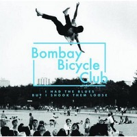 Bombay Bicycle Club: I Had the Blues...I Shook Them Loose Ltd