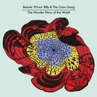 Bonnie Prince Billy: The Wonder Show Of The World (Vinyl)