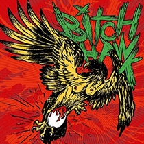 Hawk, Bitch: Bitch Hawk (Vinyl)