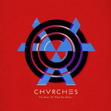 CHVRCHES: The Bones Of What You Believe (Vinyl)