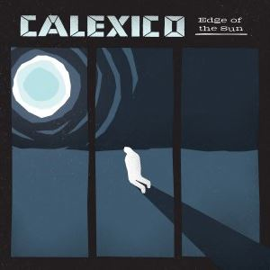 Calexico: Edge Of The Sun (Vinyl)
