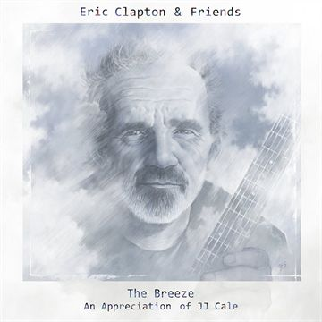 Clapton, Eric & Friends: The Breeze - An Appreciation of JJ Cale