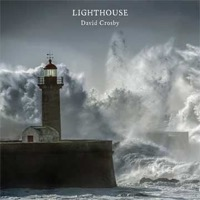 Crosby, David: Lighthouse