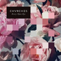 CHVRCHES: Every Eye Open Dlx.