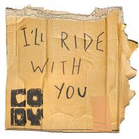 Cody: I'll Ride With You (Vinyl)