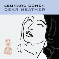 Cohen, Leonard: Dear Heather (CD)