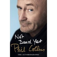 Collins, Phil: Not Dead Yet - The Autobiography (Bog)