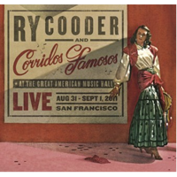 Cooder, Ry And Corridos Famosos: Live In San Fransisco
