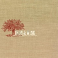 Iron & Wine: The Creek Drank the Cradle