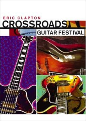 clapton eric crossroads guitar festival 2004 2xdvd. Black Bedroom Furniture Sets. Home Design Ideas