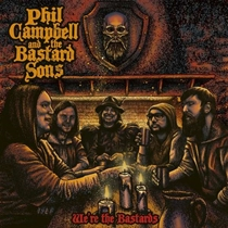 Campbell, Phil and The Bastard Sons: We're the Bastards (CD)