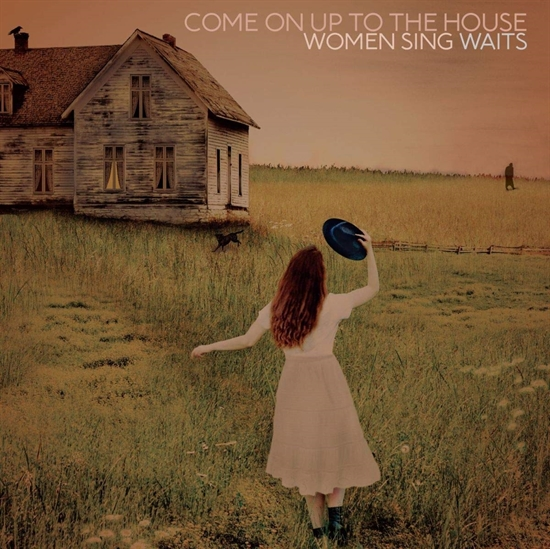 Diverse Kunstnere: Come on Up to the House - Women Sing Waits (CD)