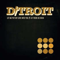 D/Troit: Let Me Put My Love Into You (Vinyl)