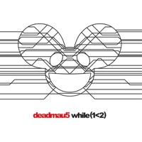 deadmau5: While (1>2) (2xCD)