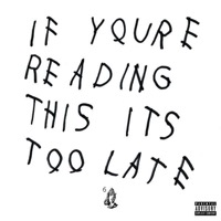 Drake: If You're Reading This It's Too Late