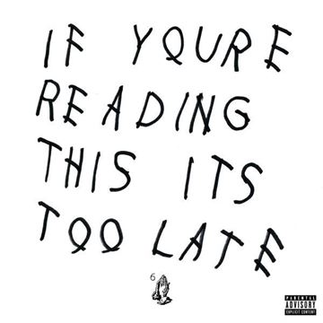 Drake: If You\'re Reading This It\'s Too Late