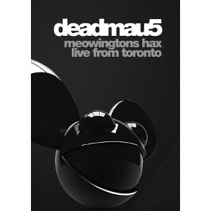 DeadMau5: Meowingtons Hax Live From Toronto (DVD)