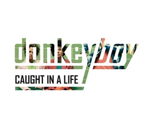 Donkeyboy: Caught In A Life